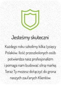 Skuteczność w szkoleniu osób - Każdego roku szkolimy kilka tysięcy Polaków. Ilość przeszkolonych osób potwierdza nasz profesjonalizm i pomaga nam budować silną markę. Teraz Ty możesz dołączyć do grona naszych zaufanych Klientów